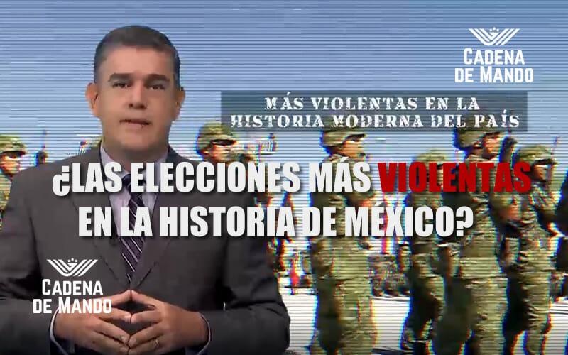 LAS ELECCIONES MÁS VIOLENTAS EN LA HISTORIA DE MÉXICO