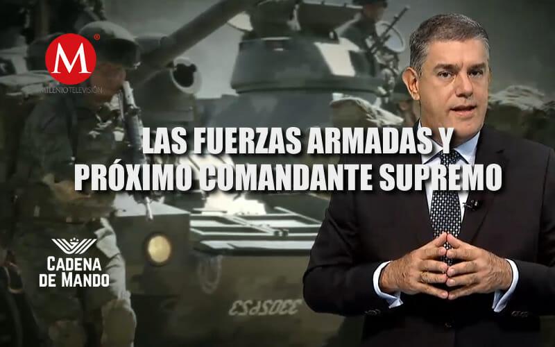 EL PRÓXIMO COMANDANTE SUPREMO Y LAS FUERZAS ARMADAS - CADENA DE MANDO