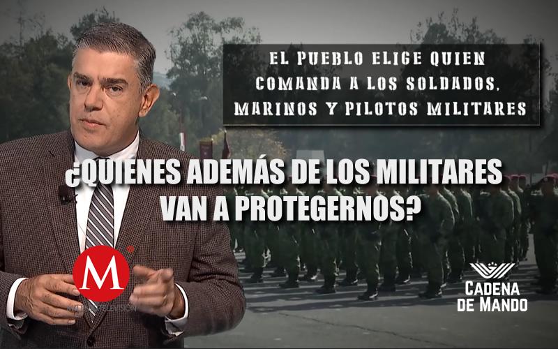 ¿QUIÉN ADEMÁS DE LOS MILITARES VA A PROTEGERNOS? - CADENA DE MANDO