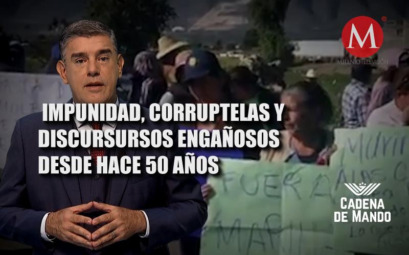 IMPUNIDAD, CORRUPTELA Y 50 AÑOS DE DISCURSOS ENGAÑOSOS - CADENA DE MANDO