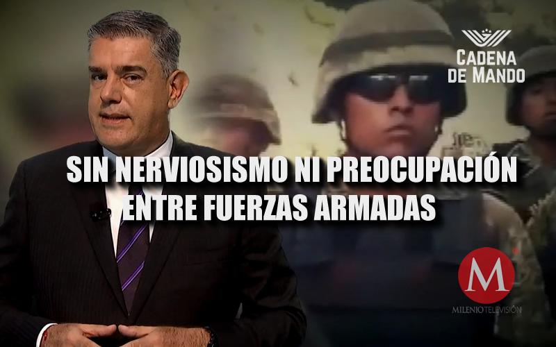 NO HAY PREOCUPACIÓN Y MUCHO MENOS NERVIOSISMO EN FUERZAS ARMADAS - CADENA DE MANDO