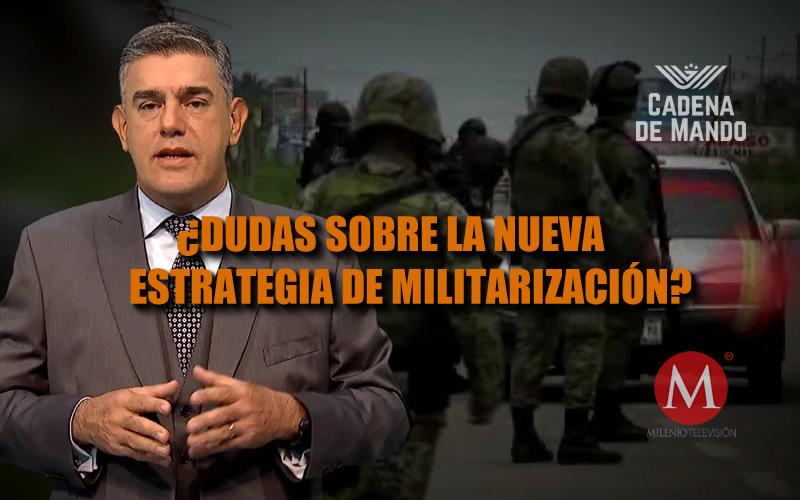 LA MILITARIZACIÓN EN MÉXICO Y LA GUARDIA NACIONAL - CADENA DE MANDO