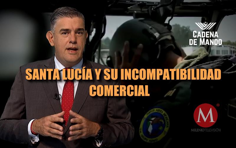 SANTA LUCÍA Y SU INCOMPATIBILIDAD COMERCIAL - CADENA DE MANDO - JUAN IBARROLA