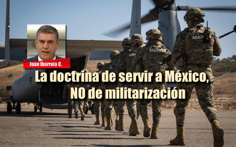 LA DOCTRINA DE SERVIR A MÉXICO, NO DE MILITARIZACIÓN - CADENA DE MANDO