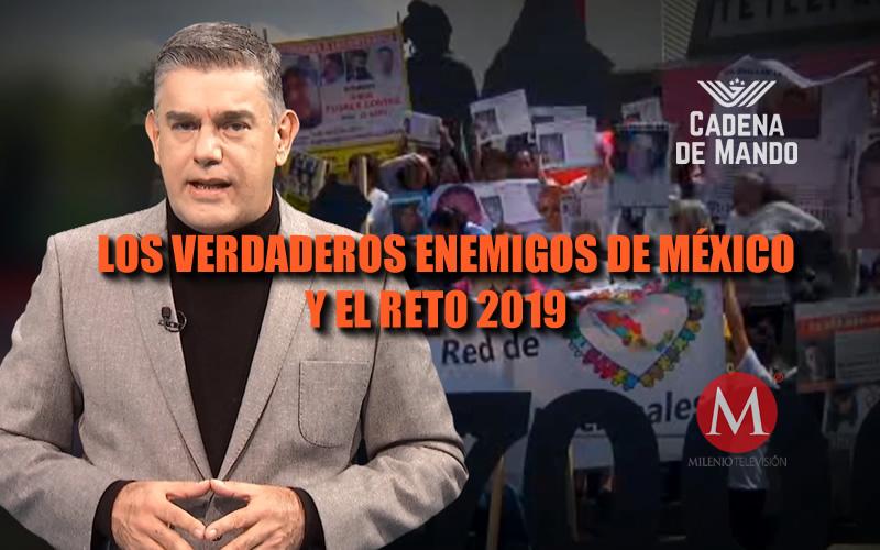 LOS VERDADEROS ENEMIGOS DE MÉXICO Y EL RETO 2019 - CADENA DE MANDO