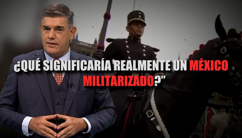 ¿QUÉ SIGNIFICARÍA REALMENTE UN MÉXICO MILITARIZADO - CADENA DE MANDO